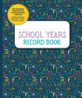 School Years: Save and Organize Memories from Preschool through 12th Grade Cover Image