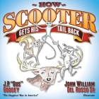 How Scooter Gets His Tail Back (Morgan James Kids) Cover Image
