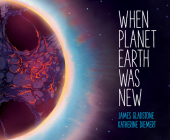 When Planet Earth Was New Cover Image