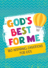 God's Best for Me: 180 Inspiring Devotions for Kids Cover Image