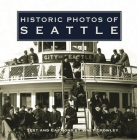 Historic Photos of Seattle Cover Image