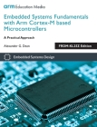 Embedded Systems Fundamentals with ARM Cortex-M based Microcontrollers: A Practical Approach Cover Image