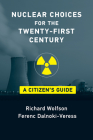 Nuclear Choices for the Twenty-First Century: A Citizen's Guide Cover Image