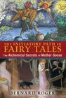 The Initiatory Path in Fairy Tales: The Alchemical Secrets of Mother Goose Cover Image