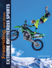 Freeriding and Other Extreme Motocross Sports Cover Image