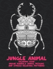 Jungle Animal - Coloring Book - Unique Mandala Animal Designs and Stress Relieving Patterns Cover Image