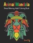 Animal Mandala Stress Relieving Adult Coloring Book: Lion Cover Design. Beautiful Animal Mandalas Designed For Stress Relieving, Meditation And Happin Cover Image