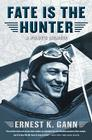 Fate is the Hunter: A Pilot's Memoir Cover Image