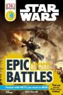 DK Readers L4: Star Wars: Epic Battles: Find Out About the Galaxy's Scariest Clashes! (DK Readers Level 4) Cover Image