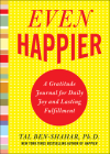 Even Happier: A Gratitude Journal for Daily Joy and Lasting Fulfillment Cover Image