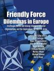 Friendly Force Dilemmas in Europe: Challenges Within and Among Intergovernmental Organizations and the Implications for the U.S. Army Cover Image