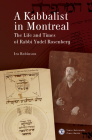 A Kabbalist in Montreal: The Life and Times of Rabbi Yudel Rosenberg Cover Image