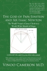 The God of Papa Einstein and Sir Isaac Newton: The World Vision of Jesus Christ as a World-Wide Model of Hope Cover Image
