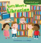 Let's Meet a Librarian (Cloverleaf Books: Community Helpers) Cover Image
