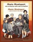 Maria Montessori, Una Rivoluzione Nelle Aule Scolastiche - Maria Montessori, a Quiet Revolution in the Classroom: A Bilingual Picture Book about Maria Cover Image