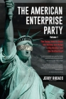 The American Enterprise Party (Volume I): The Swing Vote to Drain the Swamp and Reign in Big Brother and the Brotherhood Cover Image