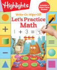 Write-On Wipe-Off Let's Practice Math (Highlights Write-On Wipe-Off Fun to Learn Activity Books) Cover Image