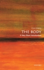 The Body: A Very Short Introduction Cover Image