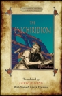 The Enchiridion: Translated by George Long with Notes and a Life of Epictetus (Aziloth Books). Cover Image