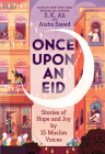 Once Upon an Eid: Stories of Hope and Joy by 15 Muslim Voices Cover Image