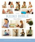 The Reiki Bible: The Definitive Guide to Healing with Energy (... Bible) Cover Image