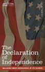 The Declaration of Independence: including Brief Biographies of Its Signers Cover Image