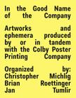 In the Good Name of the Company: Artworks and Ephemera Produced by or in Tandem with the Colby Poster Printing Company Cover Image