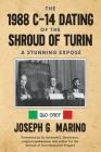 The 1988 C-14 Dating Of The Shroud of Turin: A Stunning Exposé Cover Image