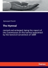 The Hymnal: revised and enlarged; being the report of the Commission on the hymnal appointed by the General Convention of 1889 Cover Image