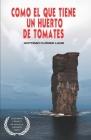 Como el que tiene un huerto de tomates: 2° PREMIO de NOVELA aeinape. Cover Image