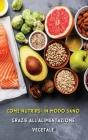Come Nutrirsi in Modo Sano Grazie All'alimentazione Vegetale: Quali Sono i Nutrienti Essenziali Per La Vita? Andiamo a Scoprirli Insieme! Plant Based Cover Image