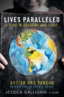 Lives Paralleled: Living in Shadows and Light - Autism and PANDAS Memoir and Resource Guide Cover Image