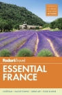 Fodor's Essential France (Full-Color Travel Guide #1) Cover Image