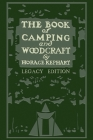 The Book Of Camping And Woodcraft (Legacy Edition): A Guidebook For Those Who Travel In The Wilderness Cover Image