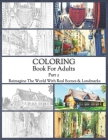 Coloring Book For Adults Part 2: High Resolution Framed Illustrations Featuring Real Places From All Over The World, Helpful Affordable Stress Relievi Cover Image