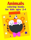 Animals coloring books for kids ages 2-4: Children Coloring and Activity Books for Kids Ages 3-5, 6-8, Boys, Girls, Early Learning (Nature Kids #3) Cover Image