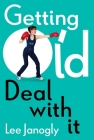 Getting Old: Deal with it Cover Image