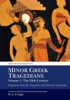Minor Greek Tragedians, Volume 1: The Fifth Century: Fragments from the Tragedies with Selected Testimonia Cover Image
