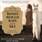 Bones Would Rain from the Sky: Deepening Our Relationships with Dogs Cover Image