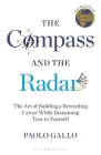 The Compass and the Radar: The Art of Building a Rewarding Career While Remaining True to Yourself Cover Image