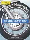 More Proficient Motorcycling: Mastering the Ride Cover Image