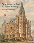 Early Structural Steel in London Buildings: A discreet revolution Cover Image