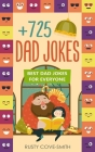+725 Dad Jokes: Best Dad Jokes for Everyone Cover Image