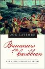 Buccaneers of the Caribbean: How Piracy Forged an Empire Cover Image