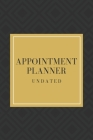 Appointment Planner: Amazing Undated Daily Planner for Men and Women. Daily, Weekly Planner 2021 For Adults All Ages. Get This 2021-2022 Pl Cover Image