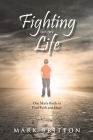 Fighting for My Life: One Man's Battle to Find Faith and Hope Cover Image