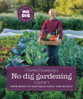 Charles Dowding's No Dig Gardening, Course 1: From Weeds to Vegetables Easily and Quickly Cover Image