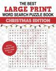 The Best Large Print Christmas Word Search Puzzle Book: A Collection of 25 Holiday Themed Word Search Puzzles; Great for Adults and for Kids! Cover Image