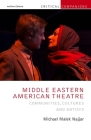 Middle Eastern American Theatre: Communities, Cultures and Artists (Critical Companions) Cover Image