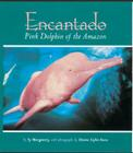 Encantado: Pink Dolphin of the Amazon Cover Image